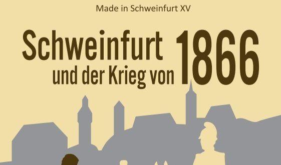 Schweinfurt und der Krieg von 1866