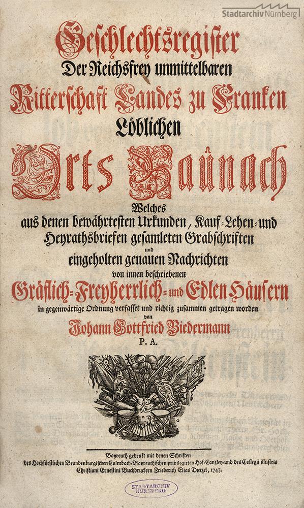 Geschlechts-Register Der Reichs-Frey unmittelbaren Ritterschaft Landes zu Francken, Löblichen Orts Baunach