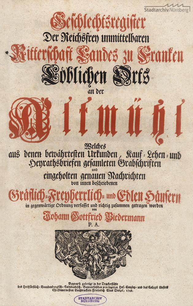 Geschlechts-Register Der Reichs-Frey unmittelbaren Ritterschaft Landes zu Francken, Löblichen Orts an der Altmühl