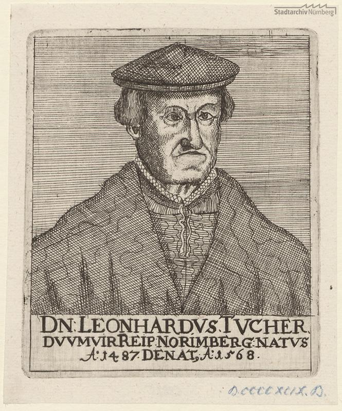 Leonhard (= Linhart II.) Tucher, Duumvir; geb. 1487; gest. 1568. Radierung, unbekannt, um 1680 (StadtAN E 17/III Nr. 3019).
